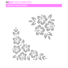 Clearly Besotted - Tropical Travels Stencil
