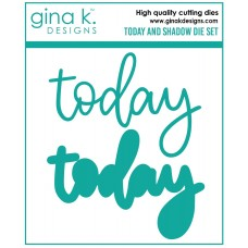 Gina K. Designs - Today and Shadow Dies