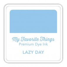 My Favorite Things - Premium Dye Ink Cube Lazy Day